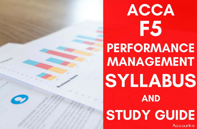 ACCA F5 Performance Management Syllabus and Study Guide