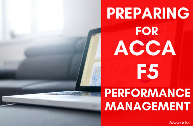 Preparing for ACCA F5 Performance Management